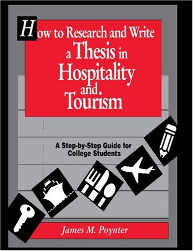 How to Research and Write a Thesis in Hospitality and Tourism A Step-by-Step Guide for College Students  1993 edition cover