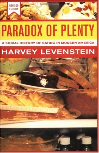 Paradox of Plenty A Social History of Eating in Modern America  2003 (Revised) edition cover