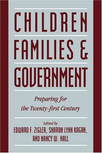 Children, Families, and Government Preparing for the Twenty-First Century 2nd 1996 9780521589406 Front Cover