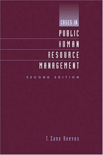 Cases in Public Human Resource Management  2nd 2006 (Revised) edition cover