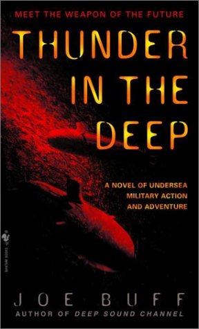 Thunder in the Deep A Novel of Undersea Military Action and Adventure  2001 (Reprint) 9780553582406 Front Cover