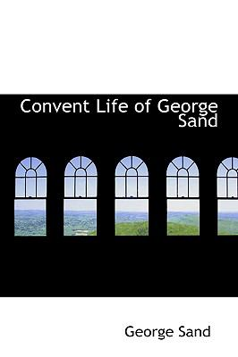 Convent Life of George Sand   2008 edition cover