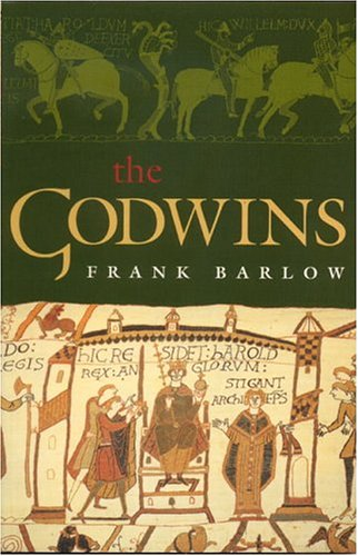 Godwins The Rise and Fall of a Noble Dynasty  2003 edition cover