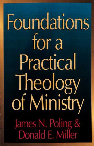 Foundations for a Practical Theology of Ministry  N/A 9780687133406 Front Cover