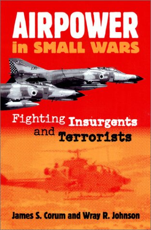 Airpower in Small Wars Fighting Insurgents and Terrorists  2003 edition cover