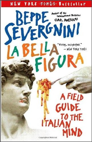 Bella Figura A Field Guide to the Italian Mind N/A edition cover