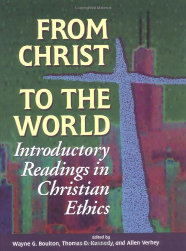 From Christ to the World Introductory Readings in Christian Ethics  1994 edition cover