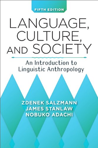 Language, Culture, and Society An Introduction to Linguistic Anthropology 5th 2012 edition cover