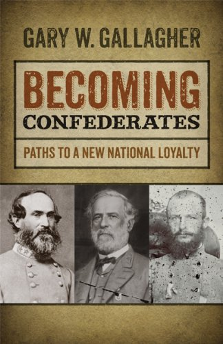 Becoming Confederates Paths to a New National Loyalty  2013 edition cover