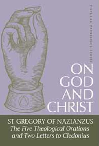 On God and Christ The Five Theological Orations and Two Letters to Cledonius  2002 edition cover