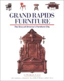 Grand Rapids Furniture : The Story of America's Furniture City N/A 9780966652406 Front Cover