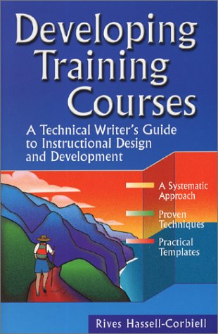 Developing Training Courses : A Technical Writer's Guide to Instructional Design and Development 1st 2001 edition cover