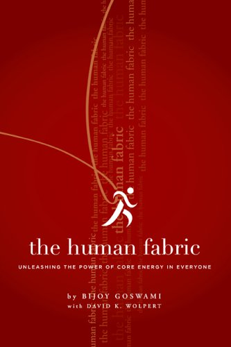 Human Fabric : Unleashing the Power of Core Energy in Everyone  2004 9780976057406 Front Cover