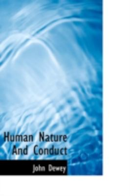 Human Nature and Conduct  N/A 9781113202406 Front Cover