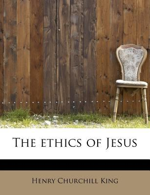 Ethics of Jesus  N/A 9781115435406 Front Cover
