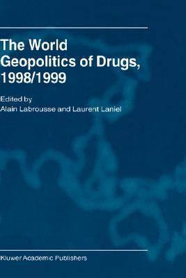 World Geopolitics of Drugs, 1998/1999   2001 9781402001406 Front Cover