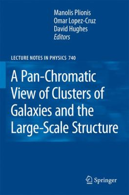 Pan-Chromatic View of Clusters of Galaxies and the Large-Scale Structure   2008 9781402069406 Front Cover