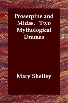 Proserpine and Midas Two Mythological  N/A 9781406805406 Front Cover