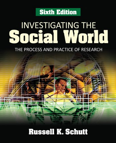 Investigating the Social World The Process and Practice of Research 6th 2009 edition cover