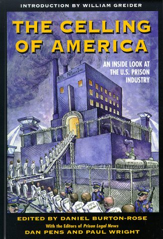Celling of America An Inside Look at the U. S. Prison Industry  1998 9781567511406 Front Cover