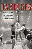Ramblers Loyola-Chicago 1963 - The Team That Changed the Color of College Basketball  2013 edition cover