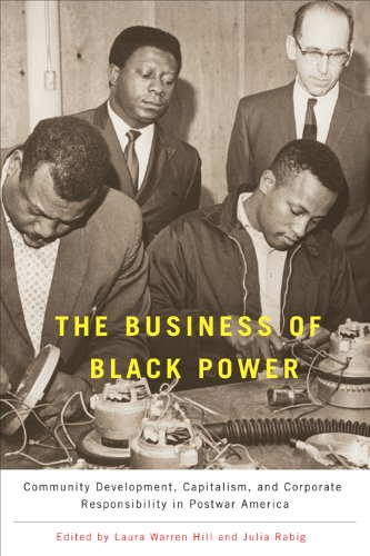 Business of Black Power Community Development, Capitalism, and Corporate Responsibility in Postwar America  2012 edition cover