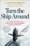 Turn the Ship Around! A True Story of Turning Followers into Leaders  2013 9781591846406 Front Cover