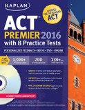 Kaplan ACT Premier 2016 with 8 Practice Tests  2nd 9781625231406 Front Cover