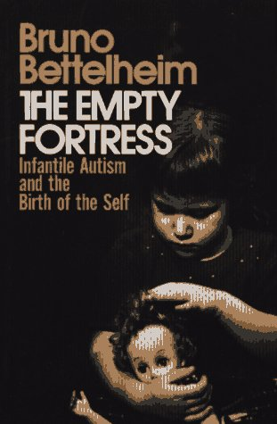 Empty Fortress Infantile Autism and the Birth of the Self  1972 (Reprint) edition cover