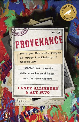 Provenance How a Con Man and a Forger Rewrote the History of Modern Art N/A edition cover