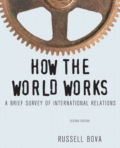 How the World Works A Brief Survey of International Relations 2nd 2012 (Revised) edition cover