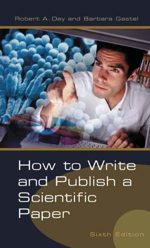 How to Write and Publish a Scientific Paper  6th 2006 (Revised) edition cover