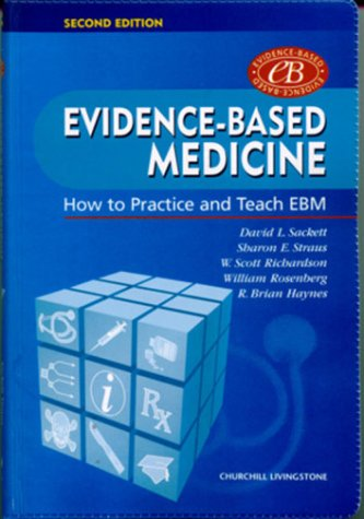 Evidence-Based Medicine How to Practice and Teach EBM 2nd 2000 9780443062407 Front Cover