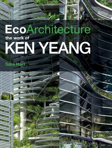 Ecoarchitecture The Work of Ken Yeang  2010 9780470721407 Front Cover