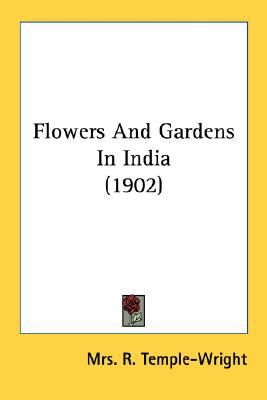 Flowers and Gardens in India  N/A 9780548763407 Front Cover