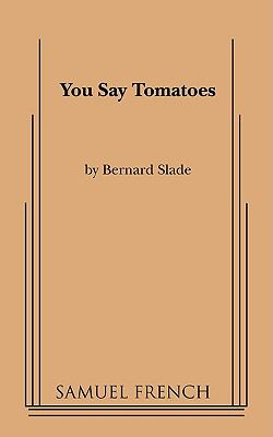 You Say Tomatoes By Bernard Slade  1994 edition cover