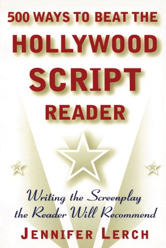 500 Ways to Beat the Hollywood Script Reader Writing the Screenplay the Reader Will Recommend  1999 edition cover