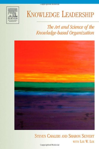 Knowledge Leadership The Art and Science of the Knowledge-Based Organization  2005 9780750678407 Front Cover
