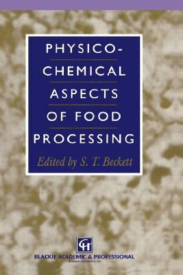 Physico-Chemical Aspects of Food Processing   1995 9780751402407 Front Cover