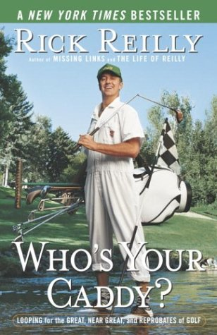Who's Your Caddy? Looping for the Great, near Great, and Reprobates of Golf  2003 edition cover