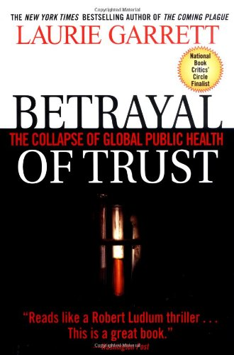 Betrayal of Trust The Collapse of Global Public Health  2000 edition cover