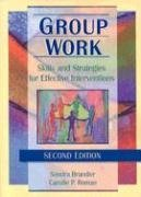 Group Work Skills and Strategies for Effective Interventions 2nd 1999 (Revised) edition cover