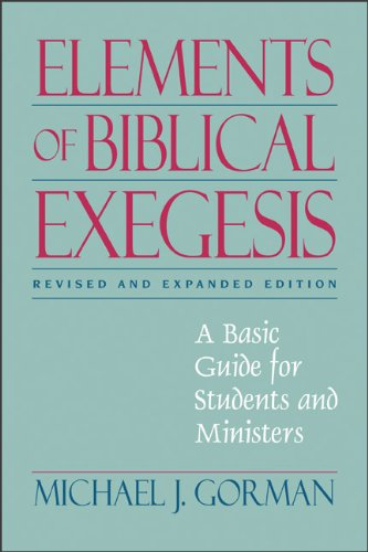 Elements of Biblical Exegesis A Basic Guide for Students and Ministers Revised edition cover