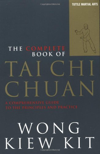 Complete Book of Tai Chi Chuan A Comprehensive Guide to the Principles and Practice N/A edition cover