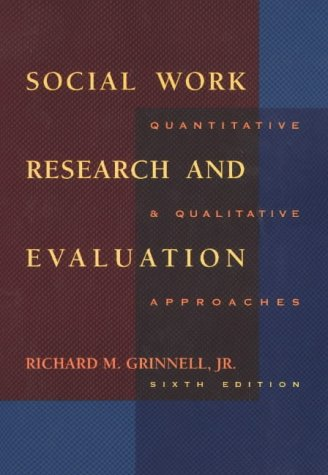 Social Work Research and Evaluation Quantitative and Qualitative Approaches 6th 2000 (Revised) 9780875814407 Front Cover