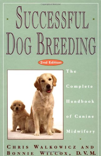 Successful Dog Breeding The Complete Handbook of Canine Midwifery 2nd 1994 (Revised) 9780876057407 Front Cover