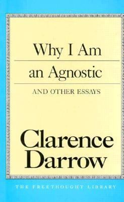 Why I Am an Agnostic and Other Essays  N/A 9780879759407 Front Cover