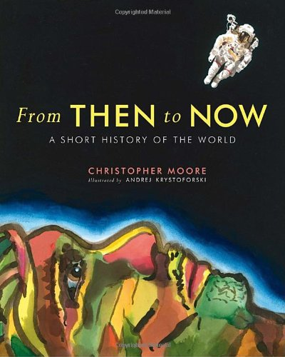 From Then to Now A Short History of the World  2010 9780887765407 Front Cover