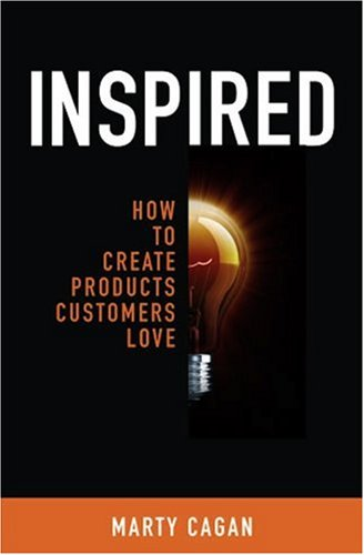 Inspired : How to Create Products Customers Love N/A edition cover