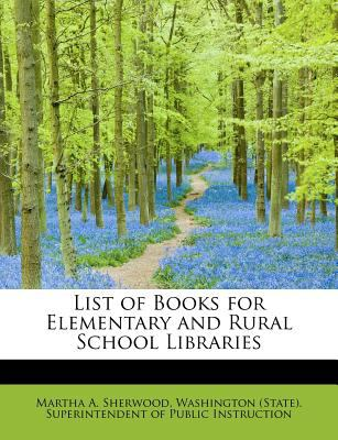 List of Books for Elementary and Rural School Libraries  N/A 9781115470407 Front Cover